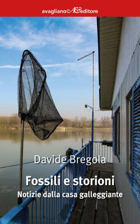 """Uscità del libro """"Fossili e Storioni-Notizie dalla casa galleggiante"""" di Davide Bregola"""